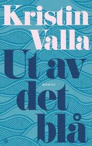 Ut av det blå (ebok) av Kristin Valla