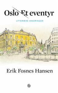 Oslo - et eventyr (ebok) av Erik Fosnes Hanse