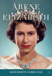 Årene med Elizabeth (ebok) av Inger Merete Ho