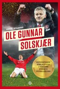 Ole Gunnar Solskjær (ebok) av Sigve Kvamme