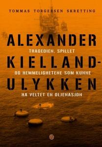 Alexander Kielland-ulykken (ebok) av Tommas T