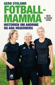 Fotballmamma (ebok) av Gerd Stolsmo, Marit Br
