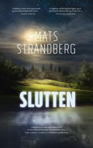 Slutten (ebok) av Mats Strandberg