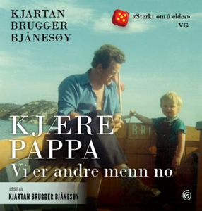 Kjære pappa (lydbok) av Kjartan Brügger Bjåne