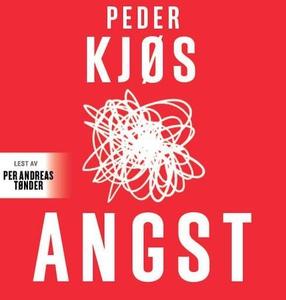Angst (lydbok) av Peder Kjøs