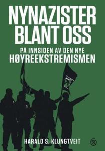 Nynazister blant oss (ebok) av Harald S. Klun