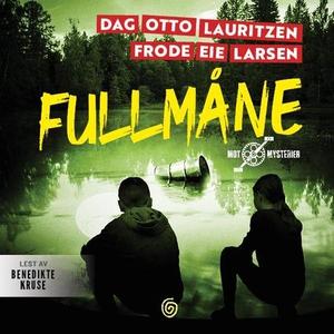 Fullmåne (lydbok) av Frode Eie Larsen, Dag Ot
