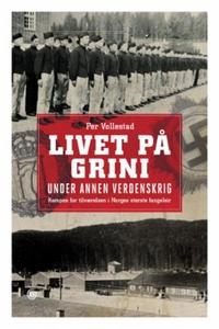 Livet på Grini under annen verdenskrig (ebok)