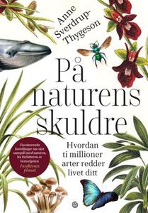 På naturens skuldre (ebok) av Anne Sverdrup-T