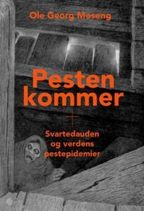 Pesten kommer (ebok) av Ole Georg Moseng
