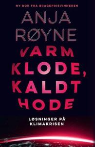 Varm klode, kaldt hode (ebok) av Anja Røyne