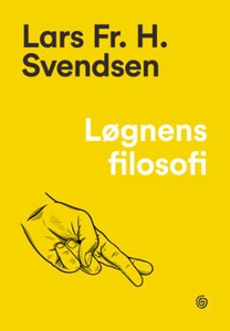 Løgnens filosofi (ebok) av Lars Fr.H. Svendse