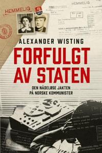 Forfulgt av staten (ebok) av Alexander Wistin