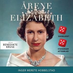 Årene med Elizabeth (lydbok) av Inger Merete