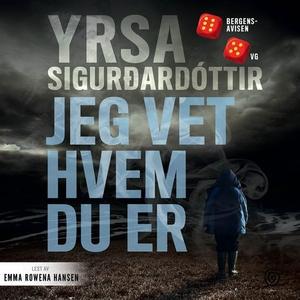 Jeg vet hvem du er (lydbok) av Yrsa Sigurðard
