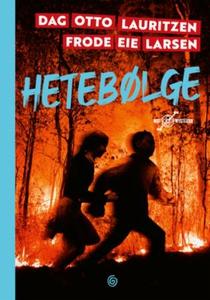 Hetebølge (ebok) av Frode Eie Larsen, Dag Ott