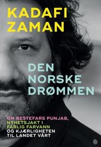 Den norske drømmen (ebok) av Kadafi Zaman