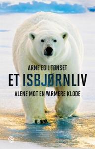 Et isbjørnliv (ebok) av Arne Egil Tønset