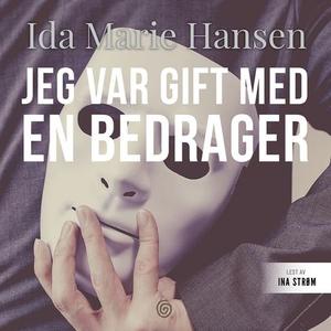Jeg var gift med en bedrager (lydbok) av Ida