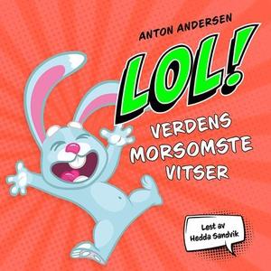 LOL! (lydbok) av Anton Andersen, Andersen, An