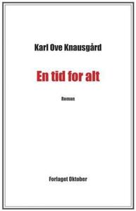En tid for alt (ebok) av Karl Ove Knausgård