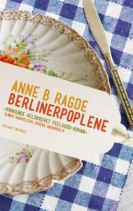 Berlinerpoplene (ebok) av Anne B. Ragde