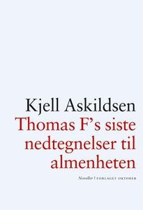 Thomas F's siste nedtegnelser til almenheten