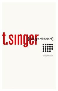 T. Singer (ebok) av Dag Solstad