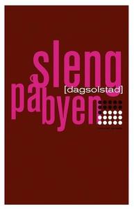 Sleng på byen (ebok) av Dag Solstad