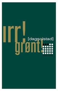 Irr! Grønt! (ebok) av Dag Solstad