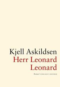 Herr Leonard Leonard (ebok) av Kjell Askildse