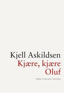 Kjære, kjære Oluf (ebok) av Kjell Askildsen