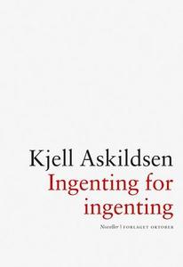 Ingenting for ingenting (ebok) av Kjell Askil