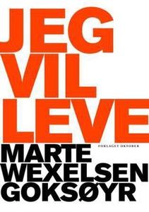 Jeg vil leve (ebok) av Marte Wexelsen Goksøyr