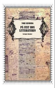 På fest hos litteraturen (ebok) av Tore Renbe