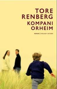 Kompani Orheim (ebok) av Tore Renberg