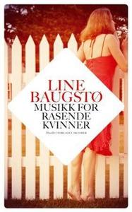 Musikk for rasende kvinner (ebok) av Line Bau
