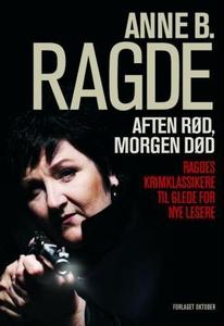 Aften rød, morgen død (ebok) av Anne B. Ragde