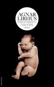 Historien om oss (ebok) av Agnar Lirhus