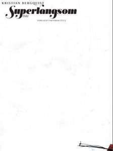 Superlangsom (ebok) av Kristian Bergquist