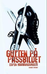 Gutten på passbildet (ebok) av Espen Haavards