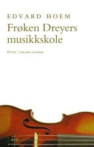 Frøken Dreyers musikkskole (ebok) av Edvard H