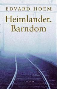 Heimlandet. Barndom (ebok) av Edvard Hoem