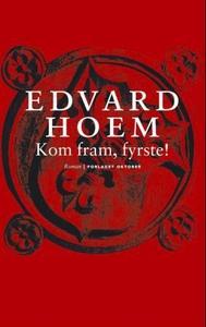 Kom fram, fyrste! (ebok) av Edvard Hoem