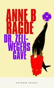 Dr. Zellwegers gave (ebok) av Anne B. Ragde