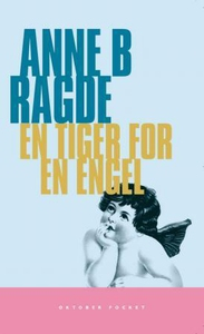 En tiger for en engel (ebok) av Anne B. Ragde