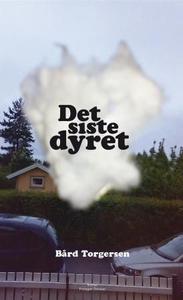 Det siste dyret (ebok) av Bård Torgersen