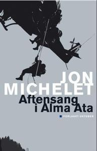 Aftensang i Alma Ata (ebok) av Jon Michelet