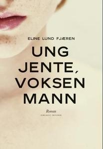 Ung jente, voksen mann (ebok) av Eline Lund F