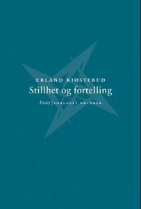 Stillhet og fortelling (ebok) av Erland Kiøst